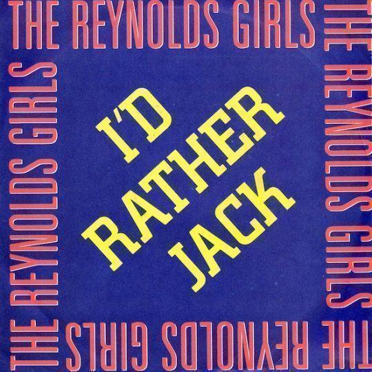 Coverafbeelding The Reynolds Girls - I'd Rather Jack