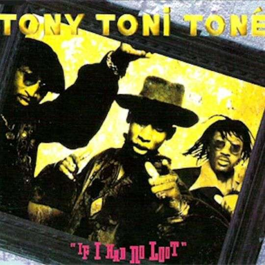 Coverafbeelding If I Had No Loot - Tony Toni Toné