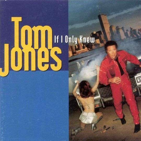 Coverafbeelding Tom Jones - If I Only Knew