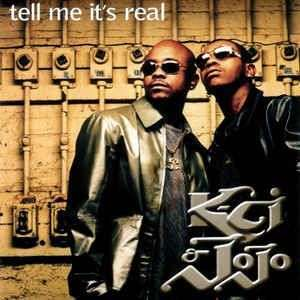 Coverafbeelding K-Ci & JoJo - Tell Me It's Real