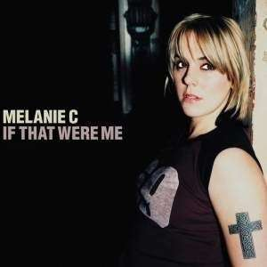 Coverafbeelding Melanie C - If That Were Me