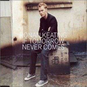 Coverafbeelding If Tomorrow Never Comes - Ronan Keating