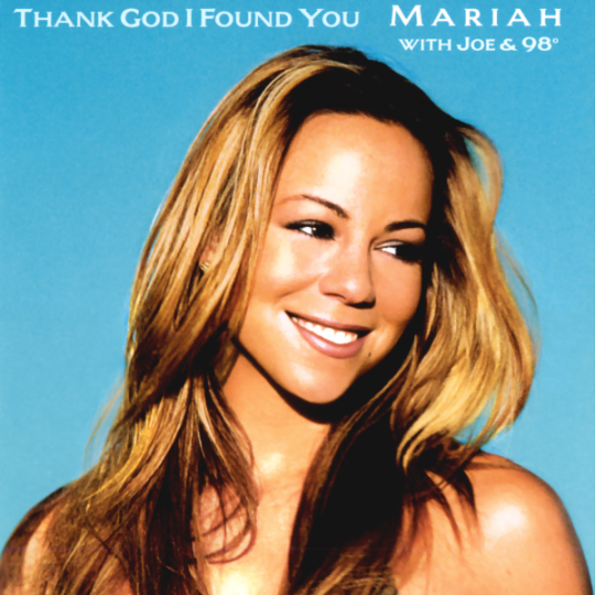 Coverafbeelding Thank God I Found You - Mariah With Joe & 98�