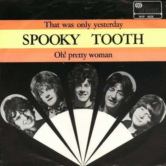 Coverafbeelding That Was Only Yesterday ((1969)) / Maxigold : That Was Only Yesterday ((1972)) - Spooky Tooth