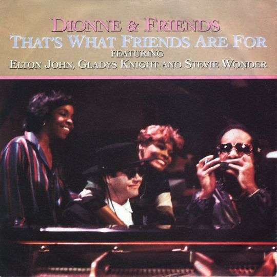 Coverafbeelding That's What Friends Are For - Dionne & Friends Featuring Elton John, Gladys Knight And Stevie Wonder