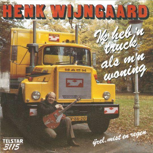 Coverafbeelding Ik Heb 'n Truck Als M'n Woning - Henk Wijngaard