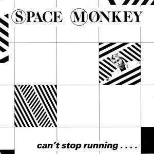 Coverafbeelding Space Monkey - Can't Stop Running....