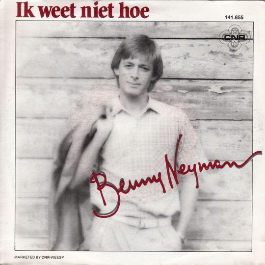 Coverafbeelding Ik Weet Niet Hoe - Benny Neyman