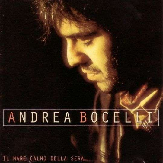 Coverafbeelding Il Mare Calmo Della Sera - Andrea Bocelli