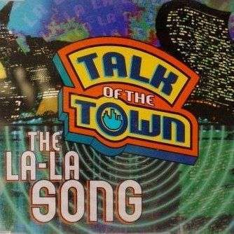 Coverafbeelding Talk Of The Town - The La-La Song