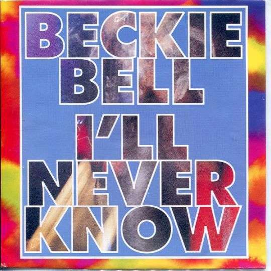 Coverafbeelding I'll Never Know - Beckie Bell