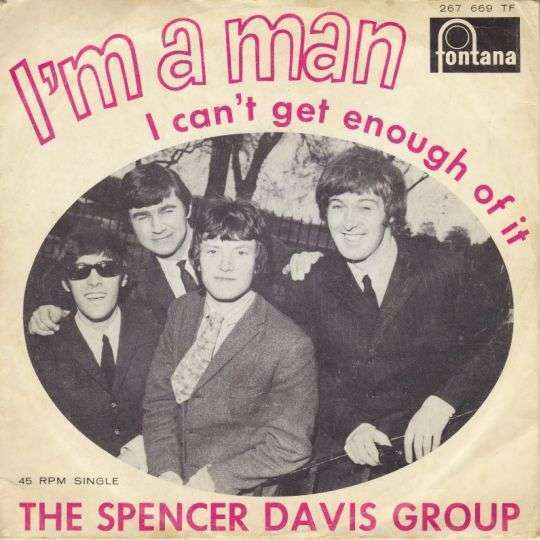 Coverafbeelding The Spencer Davis Group - I'm A Man
