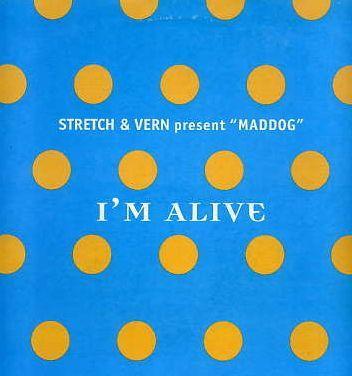 "Coverafbeelding Stretch & Vern present ""Maddog"" - I'm Alive"