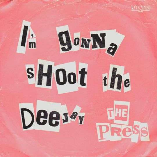 Coverafbeelding I'm Gonna Shoot The Deejay - The Press