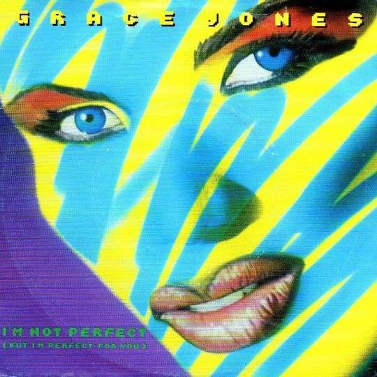 Coverafbeelding I'm Not Perfect (But I'm Perfect For You) - Grace Jones