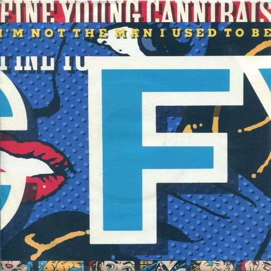 Coverafbeelding I'm Not The Man I Used To Be - Fine Young Cannibals