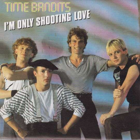 Coverafbeelding I'm Only Shooting Love - Time Bandits