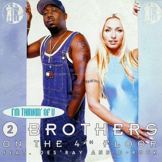 Coverafbeelding I'm Thinkin' Of U - 2 Brothers On The 4Th Floor Feat. Des'ray And D-Rock