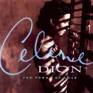 Coverafbeelding The Power Of Love - Celine Dion