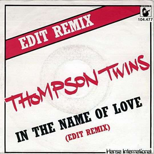 Coverafbeelding In The Name Of Love (Edit Remix) - Thompson Twins