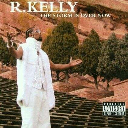 Coverafbeelding R. Kelly - The Storm Is Over Now