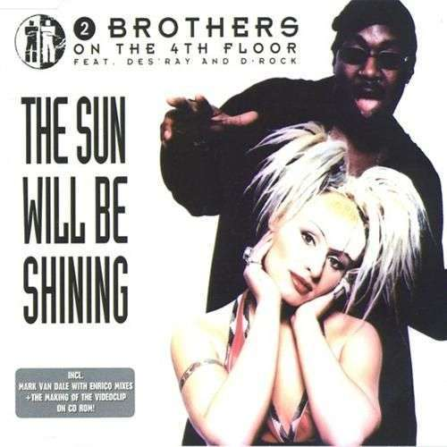 Coverafbeelding The Sun Will Be Shining - 2 Brothers On The 4Th Floor Feat. Des'ray And D-Rock