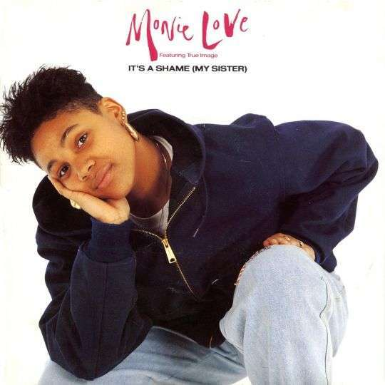 Coverafbeelding It's A Shame (My Sister) - Monie Love Featuring True Image
