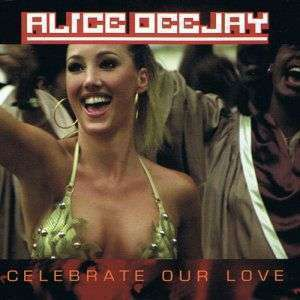 Coverafbeelding Celebrate Our Love - Alice Deejay