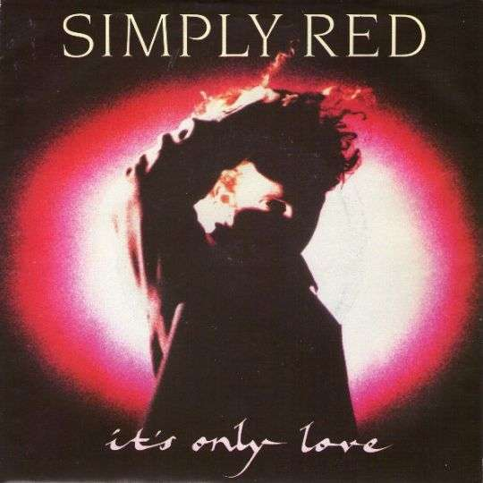 Coverafbeelding It's Only Love - Simply Red
