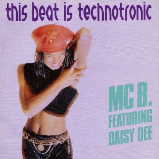 Coverafbeelding This Beat Is Technotronic - Mc B. Featuring Daisy Dee