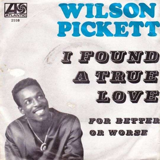 Coverafbeelding I Found A True Love - Wilson Pickett