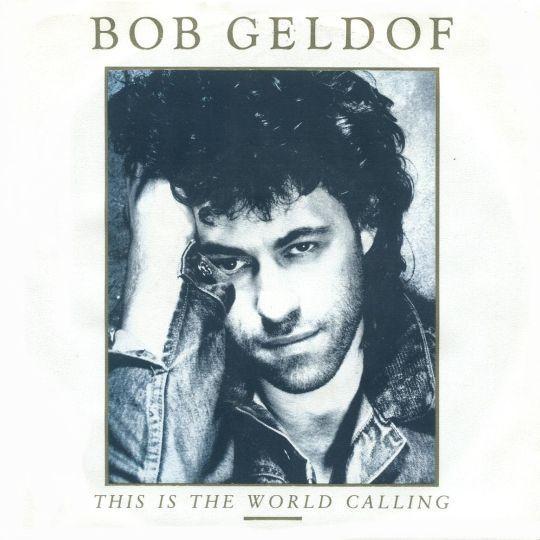 Coverafbeelding Bob Geldof - This Is The World Calling