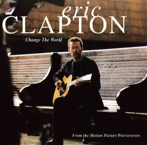 Coverafbeelding Change The World - Eric Clapton