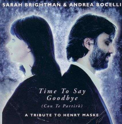Coverafbeelding Sarah Brightman & Andrea Bocelli - Time To Say Goodbye (Con Te Partirò) - A Tribute