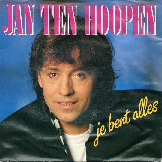 Coverafbeelding Jan Ten Hoopen - Je Bent Alles