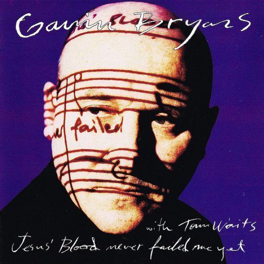 Coverafbeelding Gavin Bryars with Tom Waits - Jesus' Blood Never Failed Me Yet