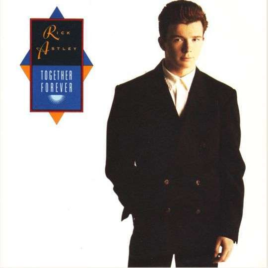 Coverafbeelding Together Forever - Rick Astley