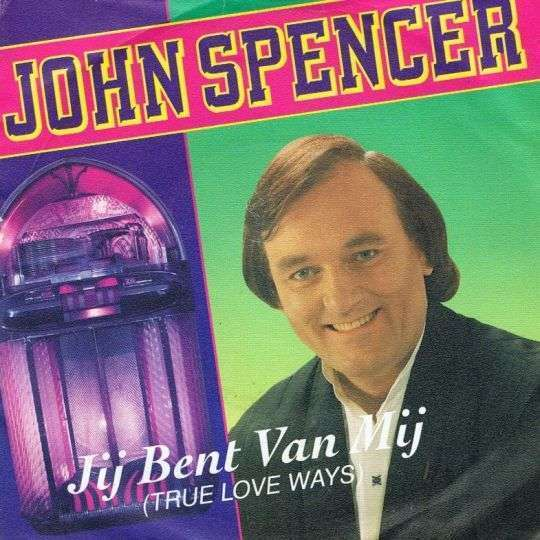 Coverafbeelding Jij Bent Van Mij (True Love Ways) - John Spencer