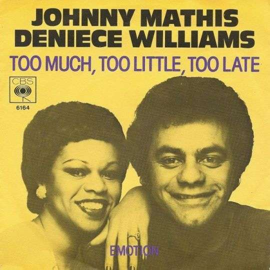 Coverafbeelding Too Much, Too Little, Too Late - Johnny Mathis & Deniece Williams