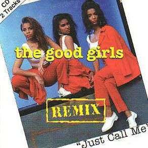 Coverafbeelding The Good Girls - Just Call Me - Remix