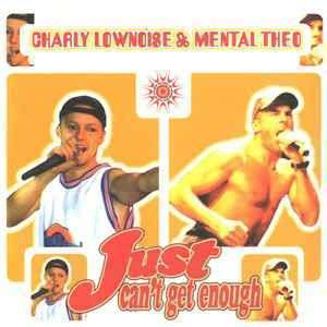 Coverafbeelding Charly Lownoise & Mental Theo - Just Can't Get Enough