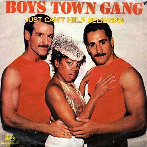 Coverafbeelding Just Can't Help Believing - Boys Town Gang