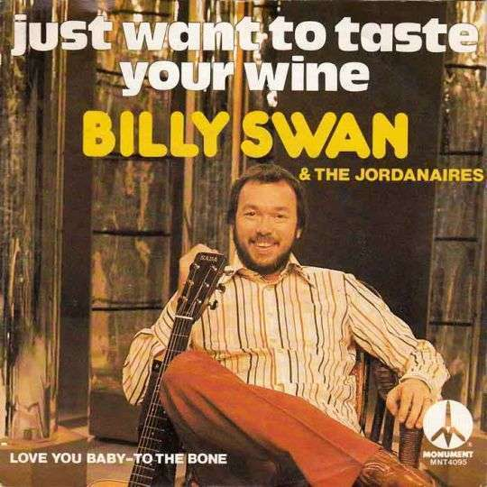 Coverafbeelding Just Want To Taste Your Wine - Billy Swan & The Jordanaires