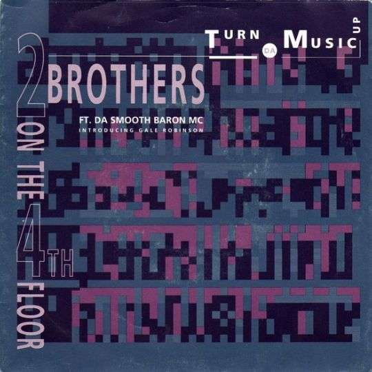 Coverafbeelding Turn Da Music Up - 2 Brothers On The 4Th Floor Ft. Da Smooth Baron Mc Introducing Gale Robinson