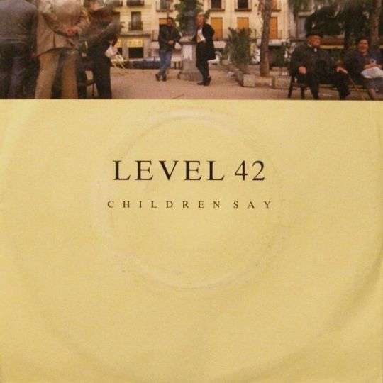 Coverafbeelding Children Say - Level 42