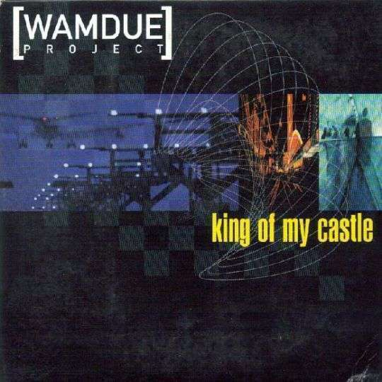 Coverafbeelding Wamdue Project - King Of My Castle