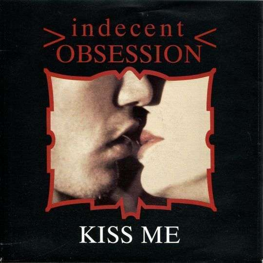 Coverafbeelding Indecent Obsession - Kiss Me