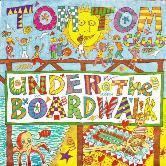 Coverafbeelding Under The Boardwalk - Tom Tom Club