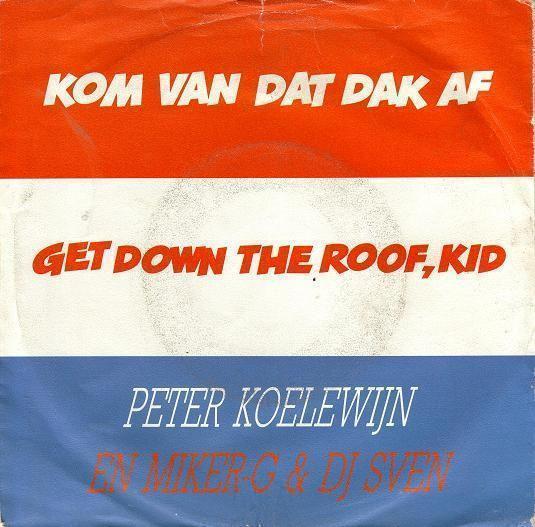 Coverafbeelding Peter Koelewijn en Miker-G & DJ Sven - Kom Van Dat Dak Af