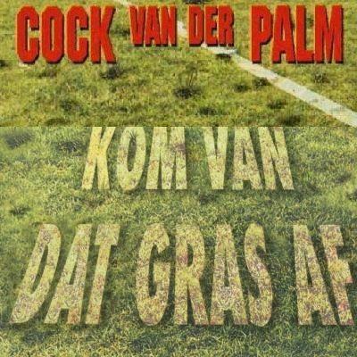 Coverafbeelding Kom Van Dat Gras Af - Cock Van Der Palm